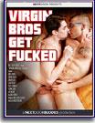Virgin Bros Get Fucked