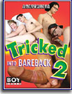 Tricked Into Bareback 2