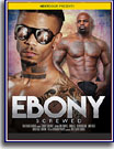 Ebony Screwed