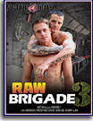 Raw Brigade 3