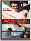 Manhandled Fuck Holes