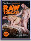 Raw Tomcats