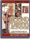 Beyond Taboo Triple Feature
