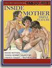 Inside Mother Triple Feature