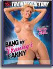Bang My Tranny's Fanny
