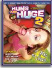 Hung and Huge 2