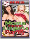 Moms Hot Lingerie Party 5 Hrs