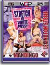 Stretch My White Pussy