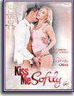 Kiss Me Softly