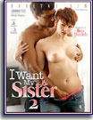 I Want My Sister 2
