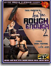 Are You Rough Enough? 2