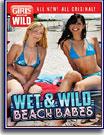 Girls Gone Wild: Wet and Wild Beach Babes