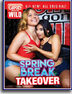 Girls Gone Wild: Spring Break Takeover
