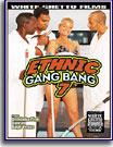 Ethnic Gang Bang 7