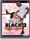 We Want Black 2
