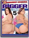 Bigger They Cum 5, The