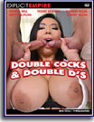 Double Cocks and Double D's