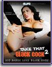 Take That Black Cock 2