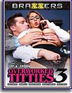 Overworked Titties 3