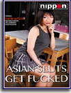Asian Sluts Get Fucked