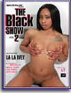 Black Show 2, The