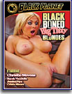 Black Boned: Big Titty Blondes