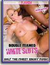 Double Teamed White Sluts