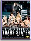 Sean Michaels Trans Slayer