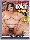 Fat Pussy 6