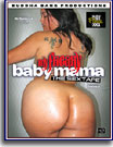 My Freaky Baby Mama: The SexTape