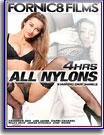 4 Hrs All Nylons