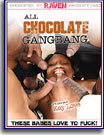 All Chocolate Gangbang