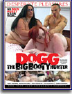 Dogg The Big Booty Hunter