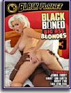 Black Boned: Big Ass Blondes 3