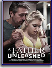 A Father Unleashed