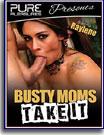 Busty Moms Take It