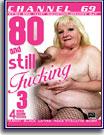 80 and Still Fucking 3