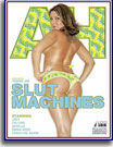 Slut Machines