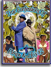 True Confessions Of Pimps and Ho's 2