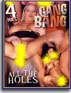 Gang Bang All The Holes