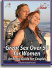 Loving Sex Series Great Sex Over 50 For Women