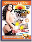 Good Morning Woody 2