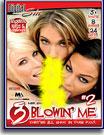 3 Blowin' Me 2