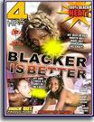 Blacker Is Better