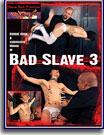 Bad Slave 3
