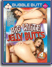 Big White Jelly Butt's
