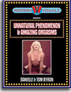 Unnatural Phenomenon and Amazing Orgasms