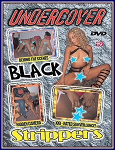 Undercover Black Strippers