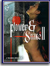 Flower and Snake 2