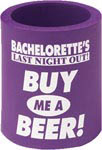 Bachelorette's Last Night Out Buy Me A Beer Foam Can Koozie